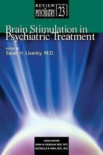 Brain Stimulation in Psychiatric Treatment (Review of Psychiatry)