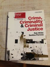 Crime, Criminality & Criminal Justice by Rob White & Santina Perrone (textbook)
