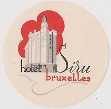 BELGIUM - BRUXELLES - SIRU HOTEL  Luggage label