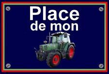 """plaque """" PLACE DE MON TRACTEUR FENDT 509 """""""