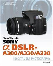 David Busch's Sony Alpha DSLR-A380/A330/A230 Guide to Digital SLR Photography (D