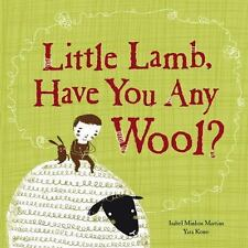 Little Lamb, Have You Any Wool?: By Martins, Isabel Minhós