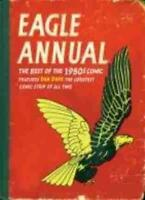 Eagle Annual: the Best of the 1950s Comic - Features Dan Dare, the Greatest Co,