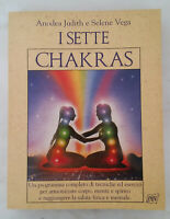 I SETTE CHAKRAS - di Judith Anodea & Selene Vega; Gruppo Editoriale Armenia 1996