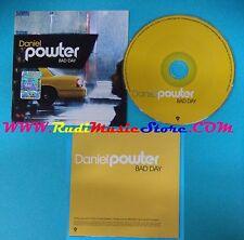 CD Singolo Daniel Powter Bad Day PR015277 EUROPE 2004 PROMO CARDSLEEVE(S25)