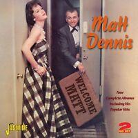 MATT DENNIS - WELCOME MATT 2 CD NEU