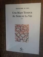 Une main tendue au soir de la vie / Françoise Le Duc