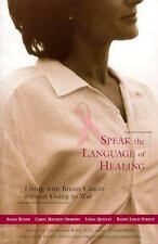 Speak the Language of Healing: Living With Breast Cancer Without Going to War (N