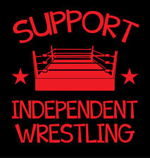 Support Independent Wrestling shirt Indy Promotion regional NWA ROH PWG AIW GCW
