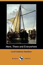 Here, There and Everywhere by Lord Frederick Hamilton (2007, Paperback)