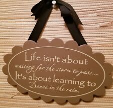 """FREE GIFT W/Wall Decor Sign """"Life Isn't About"""" quote. Ribbon hanger. see details"""