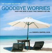 The Calming Collection - Goodbye Worries. ** Guided meditation to train your min