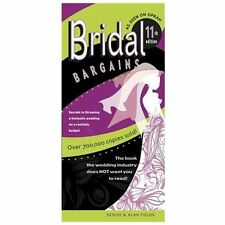 Bridal Bargains : Secrets to Planning a Fantastic Wedding on a Realistic Budget