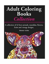 Adult Coloring Books - A Collection: A collection of 42 best an... Free Shipping