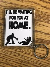 Softball Keychain with I Will Be Waiting for You at Home