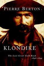 Klondike: The Last Great Gold Rush, 1896-1899 by Berton, Pierre