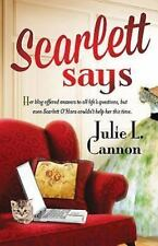 Scarlett Says by Julie L. Cannon (2014, Paperback)