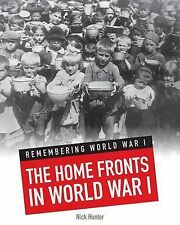 The Home Fronts in World War I (Infosearch: Remembering World War I) by Hunter,
