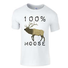 100% Moose holiday , stag  . t.shirt all sizes novelty fun all sizes