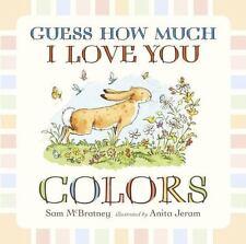 Guess How Much I Love You: Guess How Much I Love You: Colors by Sam McBratney...