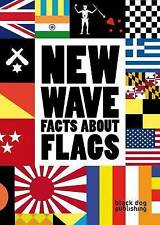 New Wave: Facts About Flags by Black Dog Publishing London UK (Paperback, 2011)