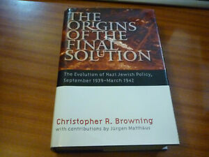 THE ORIGINS OF THE FINAL SOLUTION CHRISTOPHER R BROWNING NAZI HOLOCAUST HARDBACK