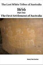 Lost White Tribes of Australia 1656: Part 1 The First Settlement of Australia by Henry Zanden (Paperback, 2012)