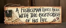 """12"""" A FISHERMAN LIVES HERE Rustic Lodge/Log Cabin Wood Sign-Funny Fishing Decor"""
