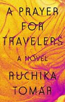 A Prayer For Travelers by Ruchika Tomar 9780593084489 | Brand New