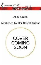 Awakened by Her Desert Captor (Harlequin Presents), Green, Abby, Good Condition,