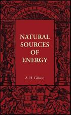 Natural Sources of Energy (Cambridge Manuals of Science and Literature), Gibson,