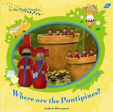 IN THE NIGHT GARDEN -WHERE ARE THE PONTIPINES? by BBC (Paperback, 2008) LIKE NEW