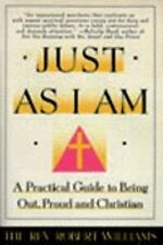Just As I Am: A Practical Guide to Being Out, Proud, and Christian, Williams, Ro