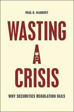 WASTING A CRISIS - MAHONEY, PAUL G. - NEW PAPERBACK BOOK
