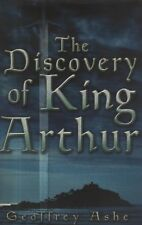 """GEOFFREY ASHE - """"THE DISCOVERY OF KING ARTHUR"""" - REVISED Edn SUTTON HB/DW (2003)"""