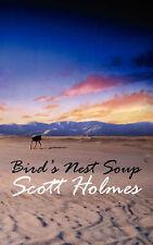 (Good)-Bird's Nest Soup (Paperback)-Holmes, Scott-1847480918