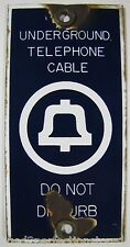 Old Porcelain Telephone Sign 'Underground Telephone Cable - Do Not Distrub'