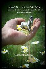 Au-Delà du Cheval de Rêve : Comment Créer une Relation Authentique Avec Votre...