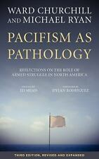 Pacifism as Pathology: Reflections on the Role of Armed Struggle in North Americ