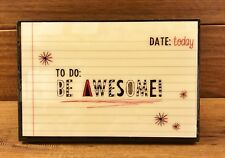 """TO DO TODAY: BE AWESOME wood sign 4 x 6"""""""