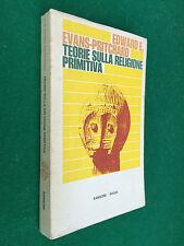 Edward  EVANS-PRITCHARD - TEORIE SULLA RELIGIONE PRIMITIVA Sansoni (1971) Libro