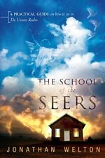 The School of the Seers: A Practical Guide on How to See in The Unseen Realm