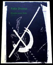 """FELIX DROESE """"Drucke vom Holz""""  SC von 1993"""