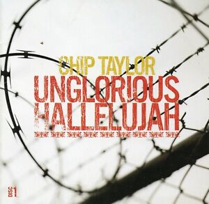 Chip Taylor  Inglorious Hallelujah  CD