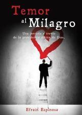 Temor Al Milagro by Efrain Espinosa (2016, Paperback)