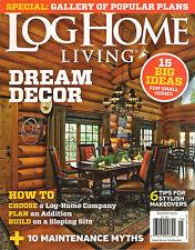 LOG HOME Living How to Chose a company Gallery Plans Design Cabins DIY 08/2015