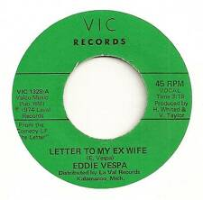 EDDIE VESPA 45 LETTER TO MY EX WIFE B/W I USED TO WORK IN CHICAGO EX VIC 1328