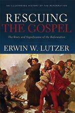 Rescuing the Gospel: The Story and Significance of the Reformation (Paperback or