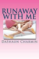 Run Away with Me by DaShaun Charmin (2011, Paperback)