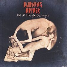 Fall of the Plastic Empire by Burning Brides (CD, Feb-2006, V2 (USA))